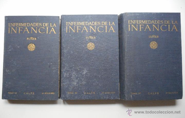 Libros antiguos: ENFERMEDADES DE LA INFANCIA - DR. ENRIQUE SUÑER - TRES TOMOS COMPLETA - EDITA CALPE AÑO 1921 - Foto 2 - 54088493