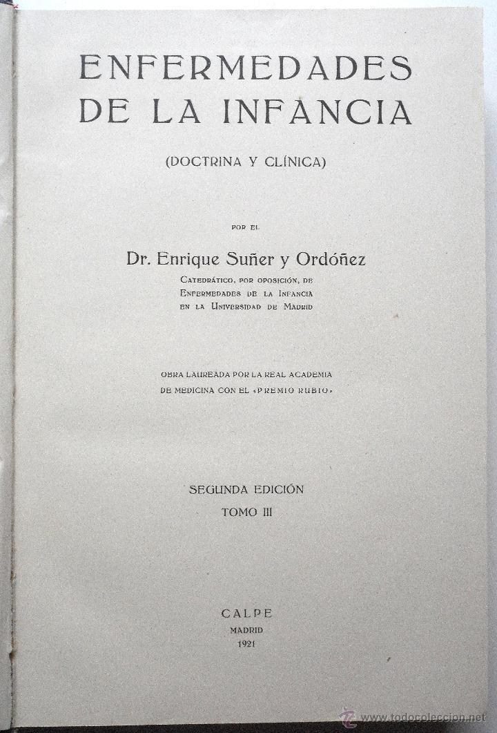 Libros antiguos: ENFERMEDADES DE LA INFANCIA - DR. ENRIQUE SUÑER - TRES TOMOS COMPLETA - EDITA CALPE AÑO 1921 - Foto 9 - 54088493