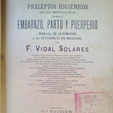 Libros antiguos: PRECEPTOS HIGIENICOS EMBARAZO PARTO Y PUERPERIO MANUAL DE LA COMADRE ED 1900 F. VIDAL SOLARES. Lote 54269329