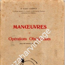 Libros antiguos: MANCEUVRES ET OPERATIONS OBSTETRICALES,DR.ROBERT GARIPUY,1911, 178 PAGINAS. Lote 54337320