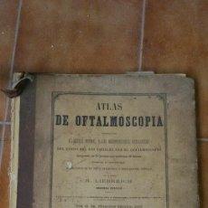 Libros antiguos: ATLAS DE OFTALMOSCOPIA. Lote 54364167