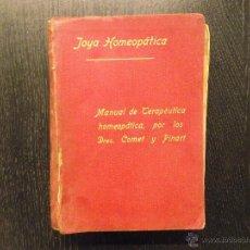 Libros antiguos: JOYA HOMEOPATICA, MANUAL DE TERAPEUTICA, DOCTORES COMET Y PINART. Lote 54530253