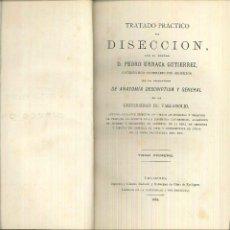 Libros antiguos: TRATADO PRÁCTICO DE DISECCIÓN. PEDRO URRACA GUTIÉRREZ. Lote 54614849