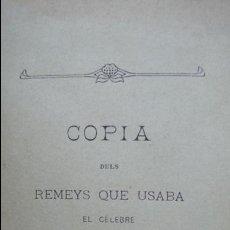 Libros antiguos: COPIA DELS REMEYS QUE USABA EL CÉLEBRE FRAY DOMINGO DE LA PÉRA UTILS PER TOTAS LAS FAMILIAS. C. 1880. Lote 108238063