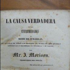 Libros antiguos: LA CAUSA VERDADERA DE LAS ENFERMEDADES. J. MORISON. 1844. Y MANUAL DE LA SALUD. RASPAIL. 1846.. Lote 54802243