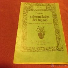 Livros antigos: ENFERMEDADES DEL HIGADO, COMO SE EVITAN Y CURAN SIN DROGAS. EDICIONES SALUD Y VIDA. AÑOS 30. Lote 54869690