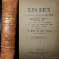 Libros antiguos: TRATADO ELEMENTAL DE MATERIA MEDICA EXPERIMENTAL Y DE TERAPEUTICA POSITIVA. 1886 (DR. P. JOUSSET). Lote 54957292