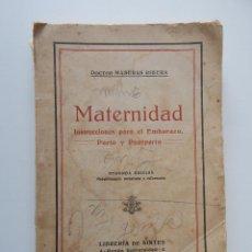 Libros antiguos: MATERNIDAD. INSTRUCCIONES PARA EL EMBARAZO, PARTO Y PUERPERIO - DR MASERAS RIBERA, 1923 AUTÓGRAFO. Lote 54988423