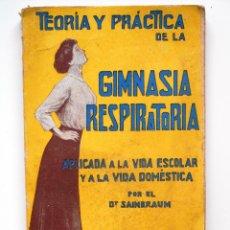 Libros antiguos: TEORÍA Y PRÁCTICA DE LA GIMNASIA RESPIRATORIA - DR. SAIMBRAUM - SOCIEDAD GENERAL DE PUBLICACIONES. Lote 55087556