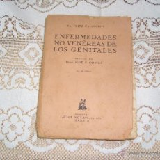 Libros antiguos: LIBRO ENFERMEDADES NO VENEREAS DE LOS GENITALES, DR. FRITZ CALLOMON,PROLOGO PROF. S. COVISA,AÑO 1931. Lote 55175396