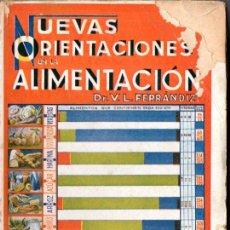 Libros antiguos: V. L. FERRÁNDIZ : NUEVAS ORIENTACIONES EN LA ALIMENTACIÓN (SANTIVERI, C. 1930) NATURISMO. Lote 55197504