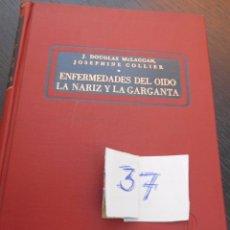 Libros antiguos: ENFERMEDADES DEL OIDO, LA NARIZ Y LA GARGANTA. Lote 55320167