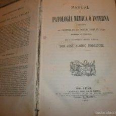 Libros antiguos: MANUAL DE PATOLOGÍA MÉDICA O INTERNA POR DON JOSÉ ALONSO RODRIGUEZ. MOYA Y PLAZA, MADRID (1872). Lote 55370586