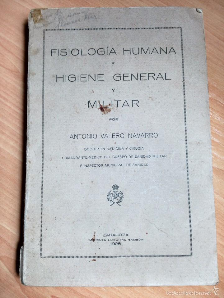 LIBRO MEDICINA MILITAR 1928: FISIOLOGÍA HUMANA E HIGIENE GENERAL Y MILITAR. ANTONIO VALERO NAVARRO. (Libros Antiguos, Raros y Curiosos - Ciencias, Manuales y Oficios - Medicina, Farmacia y Salud)