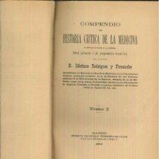 Libros antiguos: COMPENDIO DE HISTORIA CRÍTICA DE LA MEDICINA. ILDEFONSO RODRÍGUEZ Y FERNÁNDEZ. Lote 55493373