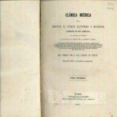 Libros antiguos: CLÍNICA MÉDICA. DR. D. TOMÁS SANTERO Y MORENO. Lote 55507002