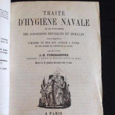 Libros antiguos: MEDICINA.TRAITÉ D´HYGIÈNE NAVALE OU DE L´INFLUENCE DES CONDITIONS PHYSIQUES.J.-B. FOSSAGRIVE 1856. Lote 55578386