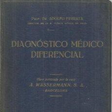 Libros antiguos: DIAGNÓSTICO MÉDICO DIFERENCIAL. ADOLFO FERRATA. TOMO II. TALLERES LLAUGER. BARCELONA. 1932. Lote 55819075