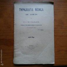 Libros antiguos: LIBRO. TOPOGRAFIA MEDICA DE AVILES. D. J. DE VILLALAIN. 1913. Lote 56187430