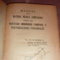 Libros antiguos: LIBRO MANUAL DE MATERIA MEDICA HOMEOPATICA COMPARADA . HOMEOPATIA M. MENDEZ . MEXICO 1928 . Lote 56331443