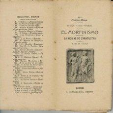 Libros antiguos: EL MORFINISMO. LA HIGIENE DE ZARATUSTRA, DEL DOCTOR NICASIO MARISCAL (3.1). Lote 56643671