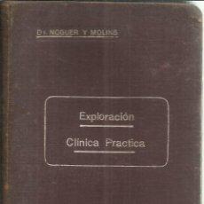 Libros antiguos: EXPLORACIÓN CLÍNICA. LUIS NOGUER MOLINS. EDITORIAL CIENTÍFICO-MÉDICA. BARCELONA. 1923. Lote 56714141