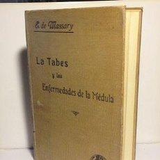 Libros antiguos: MASSARY: LA TABES Y LAS ENFERMEDADES DE LA MÉDULA. (1ª ED. CIRCA 1915) (ESCLEROSIS LATERAL AMIOTRÓFI. Lote 56722223
