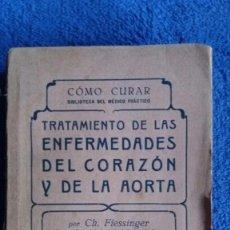 Libros antiguos: TRATAMIENTO DE LAS ENFERMEDADES DEL CORAZÓN Y DE LA AORTA / CH. FIESSINGER / 1921 / PUBUL. Lote 56847803