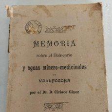 Libros antiguos: MEMORIA SOBRE EL BALNEARIO Y AGUAS MINERO MEDICINALES VALLFOGONA POR EL DR D CIRIACO GINER 1903. Lote 56894885