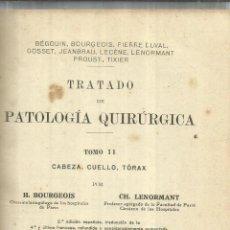 Libros antiguos: TRATADO DE PATOLOGÍA QUIRÚRGICA. TOMO II. MANUEL PORTACELI Y ORTELLS. EDITORIAL PUBUL.BARCELONA.1925. Lote 56912942