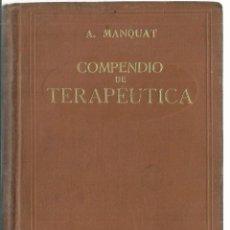 Libros antiguos: COMPENDIO DE TERAPÉUTICA. A. MANQUAT. SALVAT EDITORES. BARCELONA. 1926. Lote 56913426