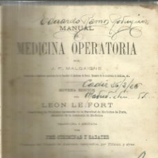 Libros antiguos: MANUAL DE MEDICINA OPERATORIA. LEON LE FORT. EDITORIAL DE ESPASA Y COMPª. BARCELONA. 1926. Lote 56913817