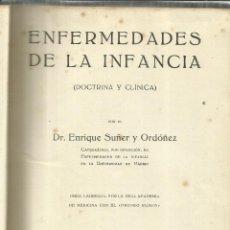Libros antiguos: ENFERMEDADES DE LA INFANCIA. ENRIQUE SUÑER Y ORDÓÑEZ. SEGUNDA EDICIÓN. TOMO I. CALPE. MADRID. 1921. Lote 56935791