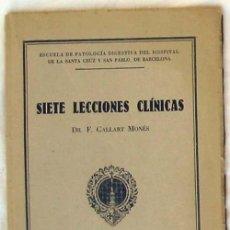 Libros antiguos: SIETE LECCIONES CLÍNICAS - DR. F. GALLART MONÉS 1933 - VER INDICE Y DESCRIPCIÓN. Lote 57088600