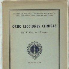 Libros antiguos: OCHO LECCIONES CLÍNICAS - 2ª SERIE - DR. F. GALLART MONÉS 1934 - VER INDICE Y DESCRIPCIÓN. Lote 57088676