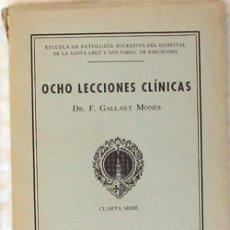 Libros antiguos: OCHO LECCIONES CLÍNICAS - 4ª SERIE - DR. F. GALLART MONÉS 1936 - VER INDICE Y DESCRIPCIÓN. Lote 57088827