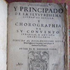 Libros antiguos: 1634-ANTIGÜEDADES Y PRINCIPADO SEVILLA.HISTORIA.RODRIGO CARO.UTRERA. IMPRESO ANDRÉS GRANDE.ORIGINAL. Lote 57163022
