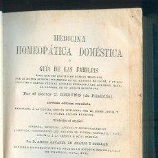 Libros antiguos: NUMULITE L0297 MEDICINA HOMEOPÁTICA DOMÉSTICA GUIA DE LAS FAMILIAS C. HERING 1880 HOMEOPATÍA. Lote 57239526