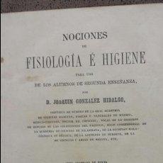 Libros antiguos: NOCIONES DE FISIOLOGIA E HIGIENE. D. JOAQUIN GONZÁLEZ HIDALGO.ENSEÑANZA SEVUNDARIA. 1878.. Lote 57344465