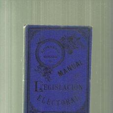 Libros antiguos: 3540.- MANUAL DE LEGISLACION ELECTORAL PARA DIPUTADOS A CORTES Y SENADORES. Lote 57532075