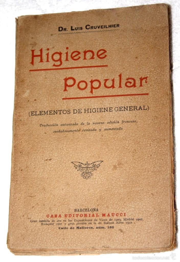 HIGIENE POPULAR (ELEMENTOS DE HIGIENE GENERAL) 1920? DR. LUIS CRUVEILHIER. CASA ED. MAUCCI. 223 PG (Libros Antiguos, Raros y Curiosos - Ciencias, Manuales y Oficios - Medicina, Farmacia y Salud)