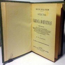 Libros antiguos: MANUAL DE LA SALUD (F. V. RASPAIL) MEDICINA Y FARMACIA DOMÉSTICAS. 1896. MUCHAS FÓRMULAS ANTIGUAS . Lote 57726270