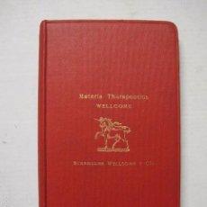 Libros antiguos: MATERIA THERAPEUTICA -BURROUGS WELCOME Y CIA.-AÑO 1912 - FARMACIA - VER FOTOS - (XL-44). Lote 57736314