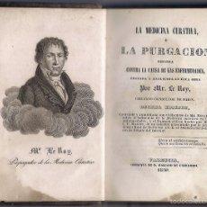 Libros antiguos: LA MEDICINA CURATIVA O LA PURGACIÓN, MR. LE ROY, AÑO 1850. Lote 57737113
