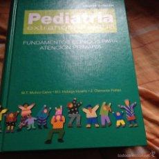 Libri antichi: LIBRO PEDIATRIA HOSPITALARIA FUNDAMENTOS CLINICOS PARA ATENCION PRIMARIA 1172 PAGINAS. Lote 57857720