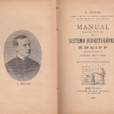 Libros antiguos: N. NEUENS. MANUAL PRÁCTICO Y RAZONADO DEL SISTEMA HIDROTERÁPICO KNEIPP. BARCELONA, 1901. MEDICINA. Lote 58110836