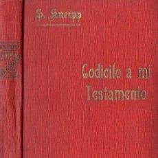 Libros antiguos: KNEIPP : CODICILO A MI TESTAMENTO PARA SANOS Y ENFERMOS (C. 1900) NATURISMO. Lote 58445642