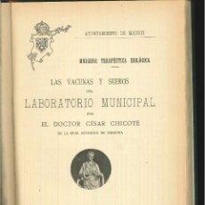 Libros antiguos: LAS VACUNAS Y SUEROS DEL LABORATORIO MUNICIPAL. DR. CÉSAR CHICOTE. Lote 58811071