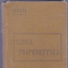 Libros antiguos: PRONTUARIO DE CLINICA PROPEDEUTICA - D.LEON CORRAL Y MAESTRO - 1903 -1ª EDICION - VER FOTOS. Lote 59567227
