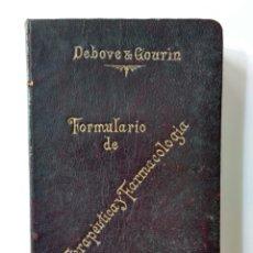 Libros antiguos: MEDICINA MANUAL LIBRO FORMULARIO DE TERAPÉUTICA Y FARMACOLOGÍA AÑO 1901. Lote 59696724